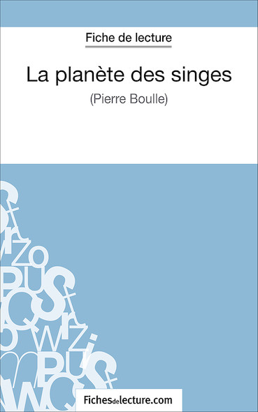 La planète des singes de Pierre Boulle (fiche de lecture : résumé et analyse)