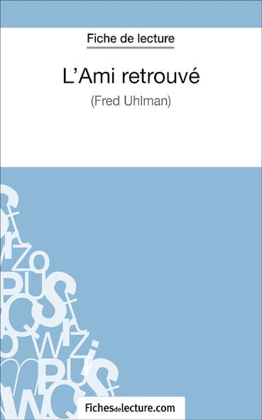 L'Ami retrouvé de Fred Uhlman (fiche de lecture : résumé et analyse)