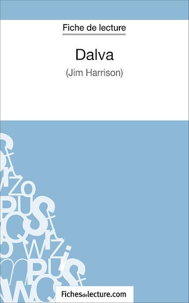 Dalva de Jim Harrison (fiche de lecture : résumé et analyse)