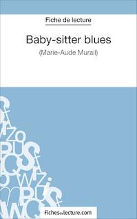 Baby-sitter blues de Marie-Aude Murail (fiche de lecture : résumé et analyse) | Lecomte, Sophie
