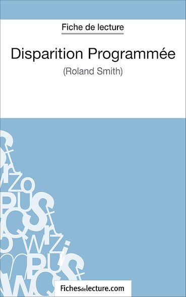 Disparition Programmée de Roland Smith (fiche de lecture : résumé et analyse)