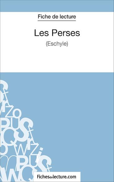 Les Perses d'Eschyle (fiche de lecture : résumé et analyse)