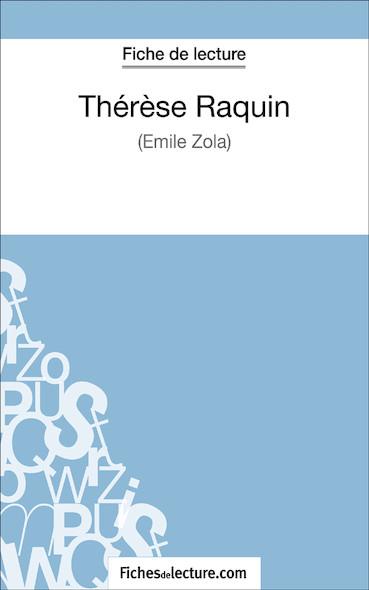 Thérèse Raquin de Zola (fiche de lecture : résumé et analyse)