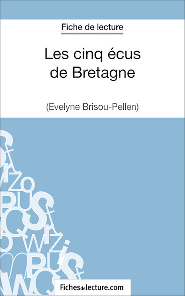 Les cinq écus de Bretagne d'Evelyne Brisou-Pellen (fiche de lecture : résumé et analyse)