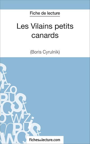 Les Vilains petits canards de Boris Cyrulnik (fiche de lecture : résumé et analyse)