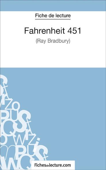 Fahrenheit 451 de Ray Bradbury (fiche de lecture : résumé et analyse)