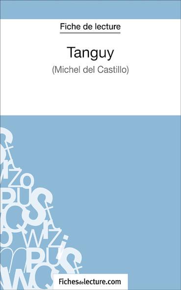 Tanguy de Michel Del Castillo (fiche de lecture : résumé et analyse)