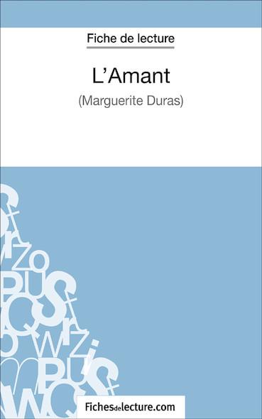 L'Amant de Marguerite Duras (fiche de lecture : résumé et analyse)