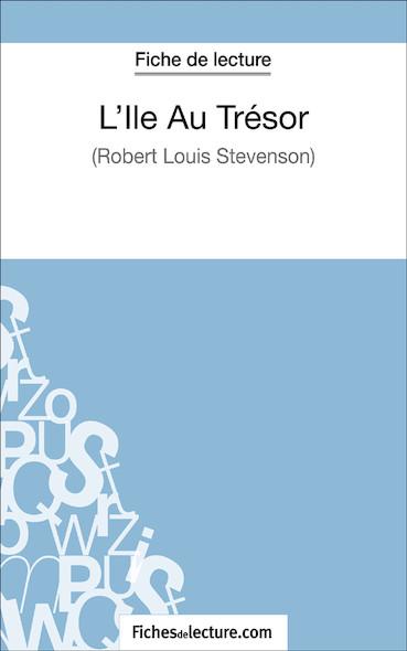 L'Ile Au Trésor de Robert Louis Stevenson (fiche de lecture : résumé et analyse)