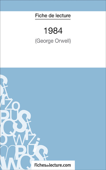1984 de George Orwell (fiche de lecture : résumé et analyse)