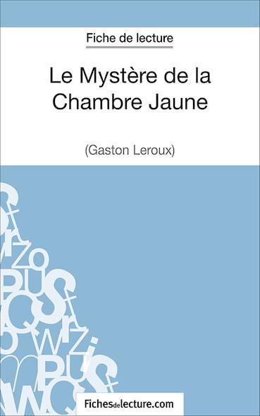 Le Mystère de la Chambre Jaune de Gaston Leroux (fiche de lecture : résumé et analyse)