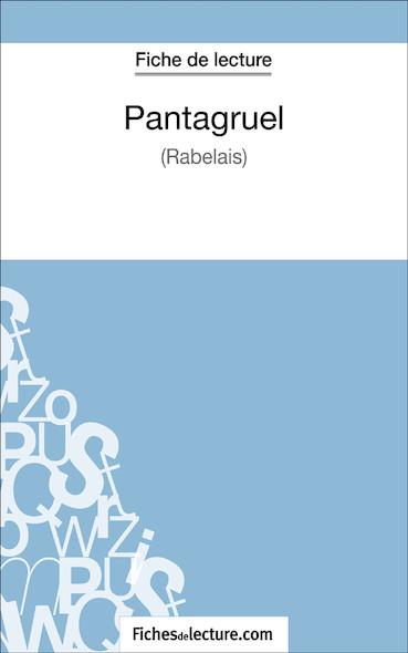 Pantagruel de Rabelais (fiche de lecture : résumé et analyse)