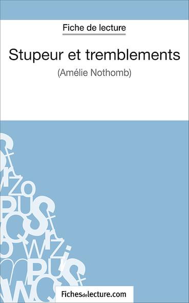 Stupeur et tremblements d'Amélie Nothomb (fiche de lecture : résumé et analyse)