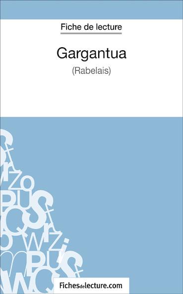 Gargantua de Rabelais (fiche de lecture : résumé et analyse)