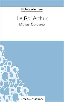 Le Roi Arthur de Michael Morpurgo (fiche de lecture : résumé et analyse) | Mathieu Durel