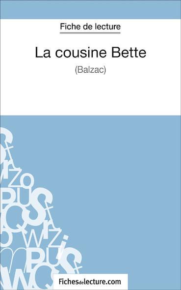 La cousine Bette de Balzac (fiche de lecture : résumé et analyse)