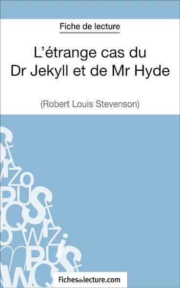 L'étrange cas du Dr Jekyll et de Mr Hyde de Robert Louis Stevenson (fiche de lecture : résumé et analyse)