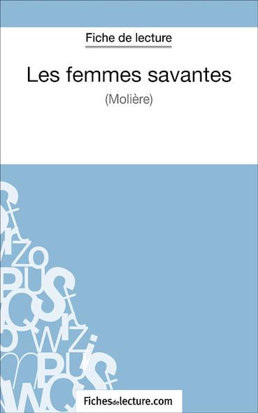 Les femmes savantes de Molière (fiche de lecture : résumé et analyse)
