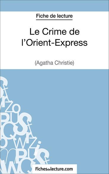 Le Crime de l'Orient-Express d'Agatha Christie (fiche de lecture : résumé et analyse)
