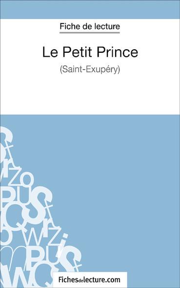 Le Petit Prince de Saint-Éxupéry (fiche de lecture : résumé et analyse)