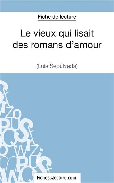 Le vieux qui lisait des romans d'amour de Luis Sepúlveda (fiche de lecture : résumé et analyse)