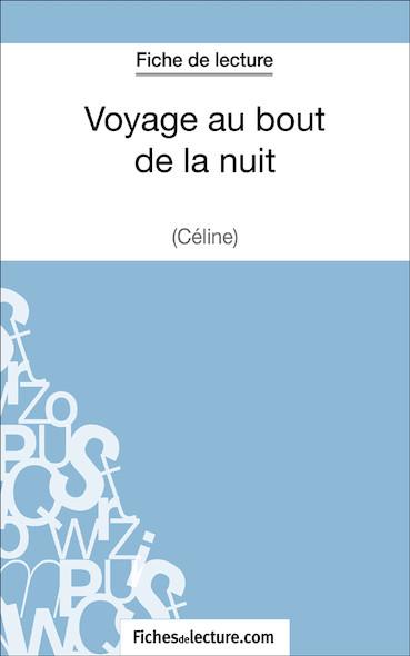 Voyage au bout de la nuit de Céline (fiche de lecture : résumé et analyse)
