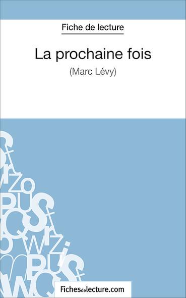 La prochaine fois de Marc Levy (fiche de lecture : résumé et analyse)