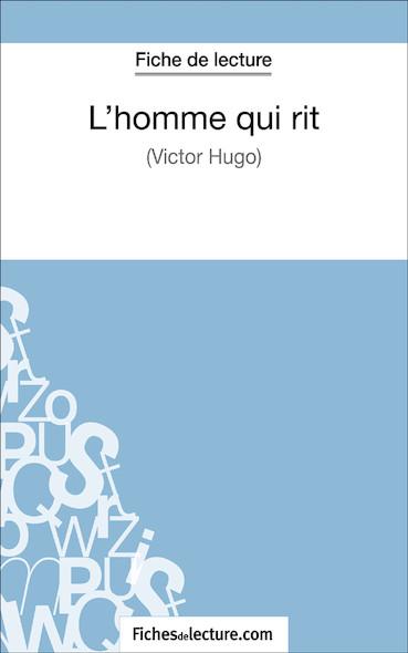 L'homme qui rit de Victor Hugo (fiche de lecture : résumé et analyse)