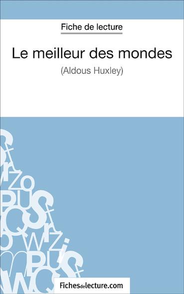 Le meilleur des mondes d'Aldous Huxley (fiche de lecture : résumé et analyse)