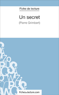 Un secret de Philippe Grimbert (fiche de lecture : résumé et analyse)   Lilois, Amandine
