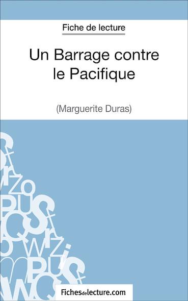 Un Barrage contre le Pacifique de Margueritte Duras (fiche de lecture : résumé et analyse)