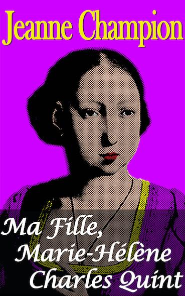 Ma Fille, Marie-Hélène Charles Quint