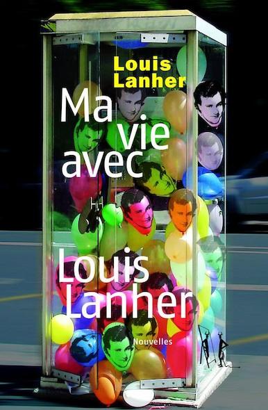 Ma vie avec Louis Lanher