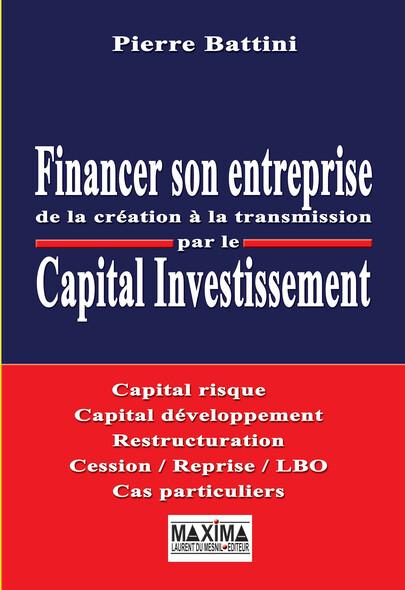 Financer son entreprise par le capital investissement : de la création à la transmission