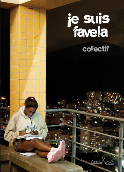 Je suis favela : Vue inédite sur la favela, son quotidien et ses légendes