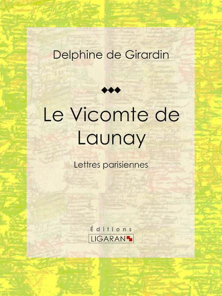 Le Vicomte de Launay, Lettres parisiennes