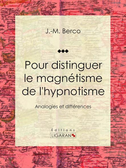 Pour distinguer le magnétisme de l'hypnotisme, Analogies et différences