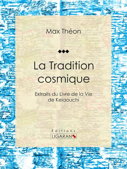 La Tradition cosmique, Extraits du Livre de la Vie de Kelaouchi