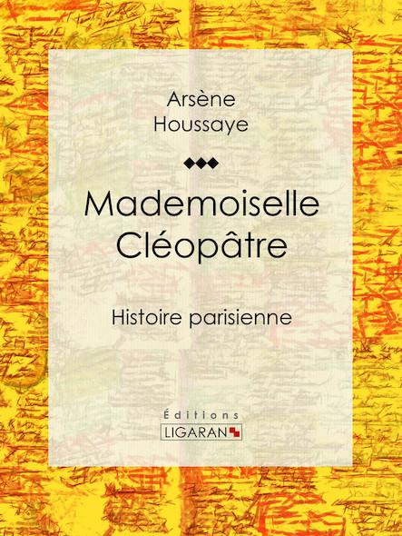 Mademoiselle Cléopâtre, Histoire parisienne