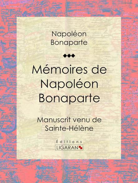 Mémoires de Napoléon Bonaparte, Manuscrit venu de Sainte-Hélène