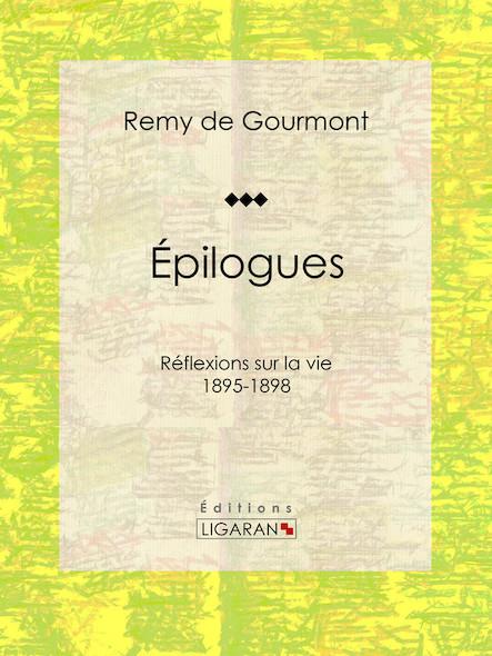 Épilogues, Réflexions sur la vie - 1895-1898