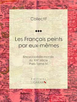 Les Français peints par eux-mêmes 4 | Collectif