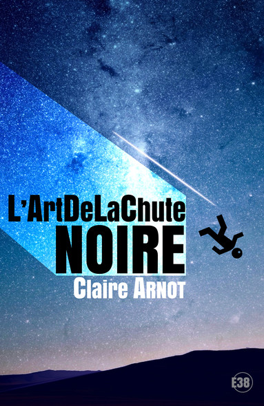 L'ArtDeLaChute Noire : Volume 1