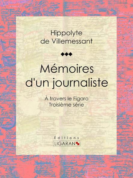 Mémoires d'un journaliste, À travers le Figaro - Troisième série