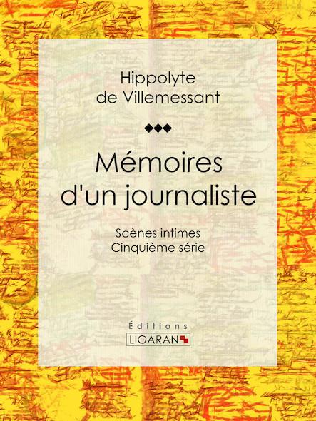 Mémoires d'un journaliste, Scènes intimes - Cinquième série