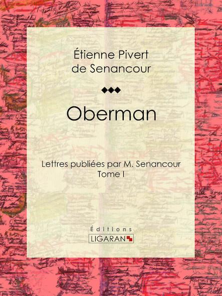 Oberman, Lettres publiées par M. Senancour - Tome I