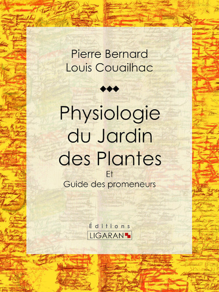 Physiologie du Jardin des Plantes,  Et Guide des promeneurs