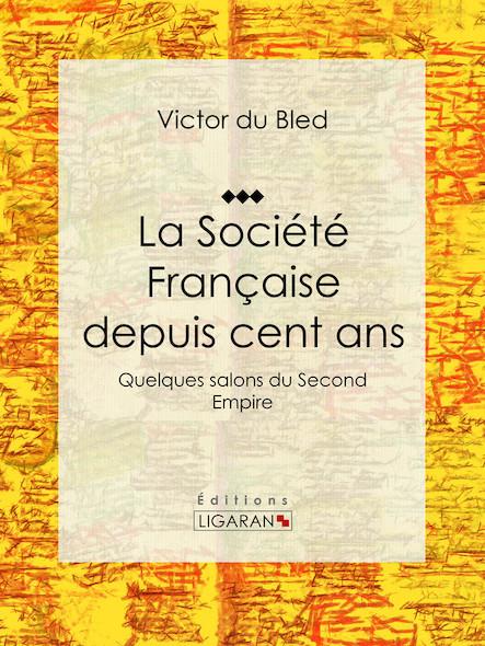 La Société Française depuis cent ans, Quelques salons du Second Empire