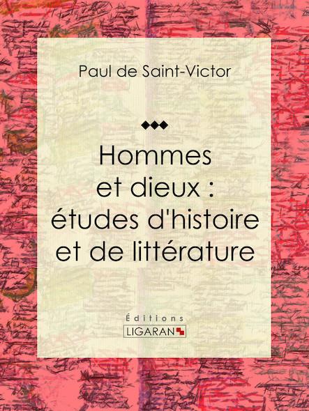 Hommes et dieux : études d'histoire et de littérature