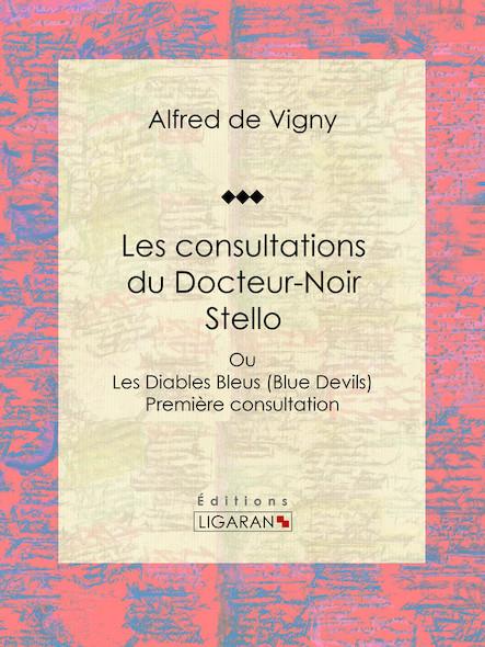 Les consultations du Docteur-Noir - Stello, Ou Les Diables Bleus (Blue Devils) - Première consultation
